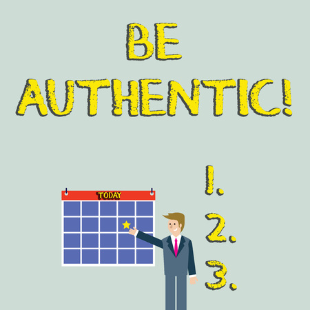 Handwriting text Be Authentic. Conceptual photo Do something that takes courage and staying true to yourself Businessman Smiling and Pointing to Colorful Calendar with Star Hang on Wall