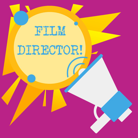 Writing note showing Film Director. Business concept for a demonstrating who is in charge of making and directing a film SpeakingTrumpet Empty Round Stroked Speech Text Balloon Announcement