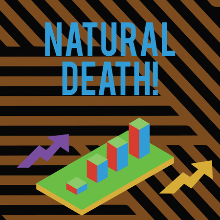 Text sign showing Natural Death. Business photo showcasing occurring in the course of nature and from natural causes Colorful Clustered 3D Bar Chart Graph Diagram in Perspective with Two Arrows