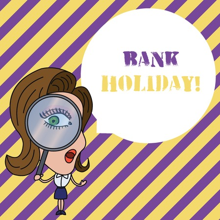 Writing note showing Bank Holiday. Business concept for A day on which banks are officially closed as a public holiday Woman Looking Trough Magnifying Glass Big Eye Blank Round Speech Bubble Stock Photo