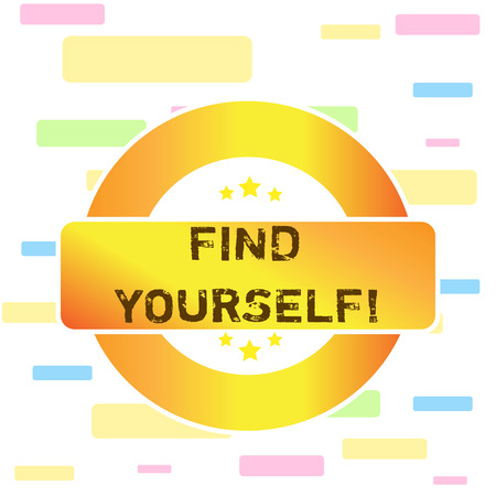 Conceptual hand writing showing Find Yourself. Concept meaning To become selfsufficient and do things for yourself Colored Round Shape Label Stars Rectangular Text Box Award