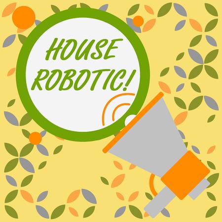 Wort schreiben Text House Robotic. Geschäftsfoto mit programmierbaren angetriebenen Maschinen, die Hausarbeit ausführen