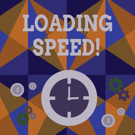 Handwriting text Loading Speed. Conceptual photo time takes to download and display the content of a web page Time Management Icons of Clock, Cog Wheel Gears and Dollar Currency Sign