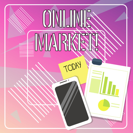Handwriting text writing Online Market. Conceptual photo practice of leveraging webbased channels to sell a product Layout Smartphone Off Sticky Notes Clipboard with Pie Chart and Bar Graph