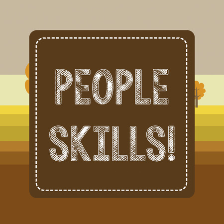 Text sign showing People Skills. Business photo showcasing A set of abilities enabling a demonstrating to get along with others Dashed Stipple Line Blank Square Colored Cutout Frame Bright Background