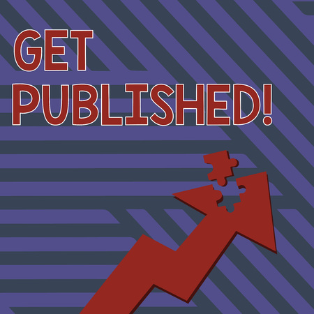 Writing note showing Get Published. Business concept for make material and literature available for the public to view Arrow Pointing Up with Detached Part Jigsaw Puzzle Piece Foto de archivo
