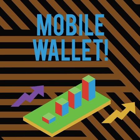 Text sign showing Mobile Wallet. Business photo showcasing mobile technology that is used similarly to a real wallet Colorful Clustered 3D Bar Chart Graph Diagram in Perspective with Two Arrows