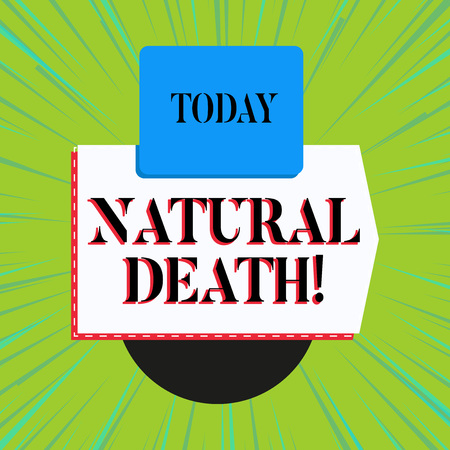 Word writing text Natural Death. Business photo showcasing occurring in the course of nature and from natural causes