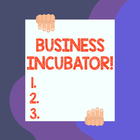 Handwriting text writing Business Incubator. Conceptual photo company that helps new and startup companies to develop Two hands hold one big empty blank white paper placed on top and bottom