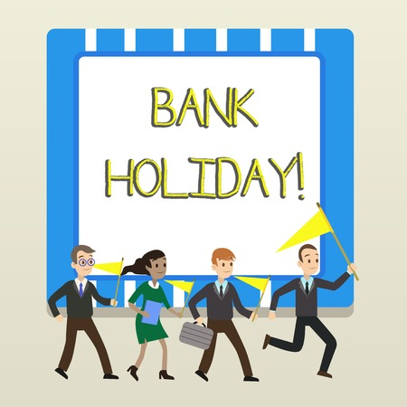 Word writing text Bank Holiday. Business photo showcasing A day on which banks are officially closed as a public holiday People Crowd Flags Pennants Headed by Leader Running Demonstration Meeting