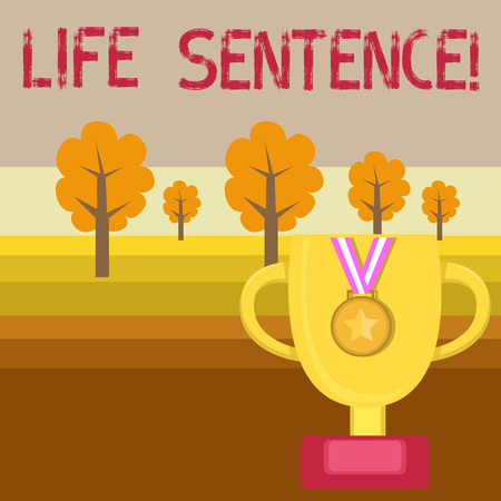 Conceptual hand writing showing Life Sentence. Concept meaning the punishment of being put in prison for a very long time Trophy Cup on Pedestal with Plaque Medal with Striped Ribbon