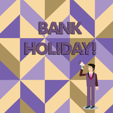 Writing note showing Bank Holiday. Business concept for A day on which banks are officially closed as a public holiday Businessman Looking Up and Talking on Megaphone with Volume Icon