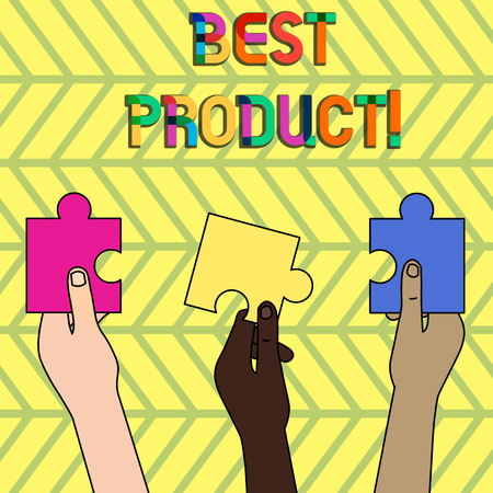 Word writing text Best Product. Business photo showcasing very popular and a large quantity of it has been sold Three Colored Empty Jigsaw Puzzle Pieces Held in Different People Hands