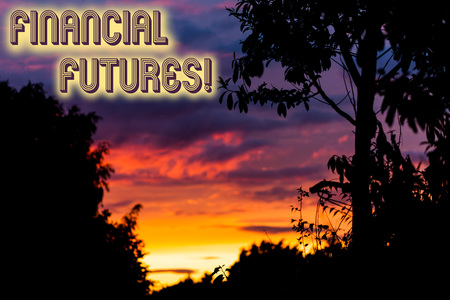 Word writing text Financial Futures. Business photo showcasing contract to buy or sell something such as foreign currency Beautiful sunset sunrise through fresh forest nature wood. Sunlight morning