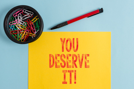 Text sign showing You Deserve It. Business photo text should have it because of their qualities or actions Stock Photo