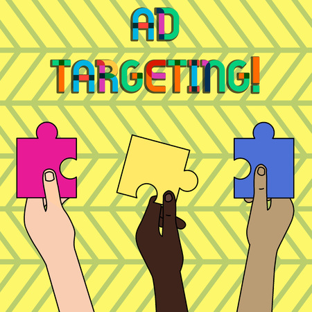 Word writing text Ad Targeting. Business photo showcasing target the most receptive audiences with certain traits Three Colored Empty Jigsaw Puzzle Pieces Held in Different People Hands
