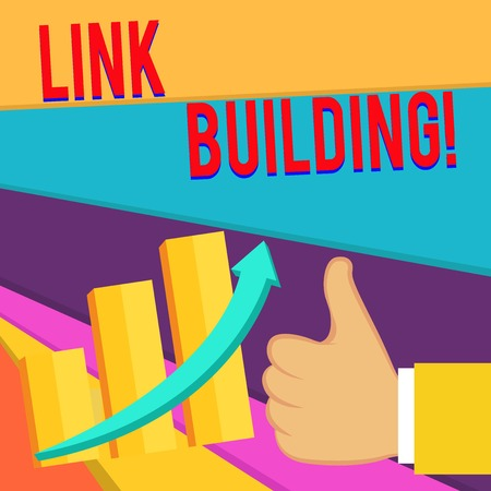 Handwriting text writing Link Building. Conceptual photo process of acquiring hyperlinks from other website to your own Thumb Up Good Performance Success Escalating Bar Graph Ascending Arrow