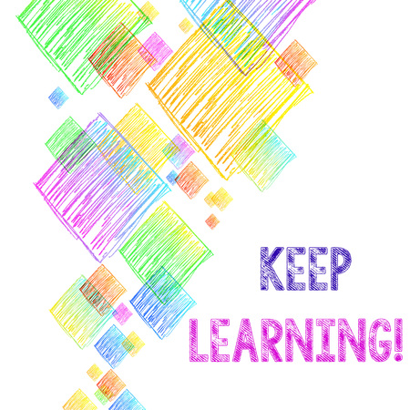 Writing note showing Keep Learning. Business concept for Life long and selfmotivated pursuit of knowledge and ideas Vibrant Multicolored Scribble Rhombuses of Different Sizes Overlapping