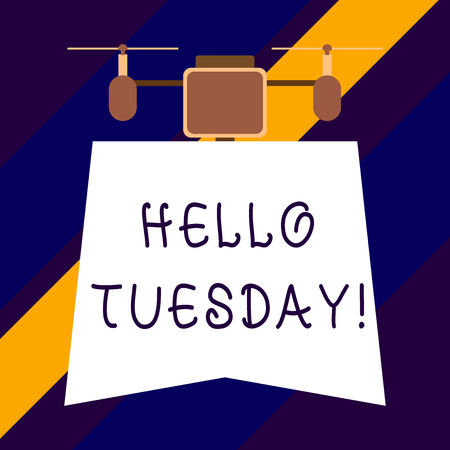 Text sign showing Hello Tuesday. Business photo showcasing a greeting or warm welcome to the third day of the week