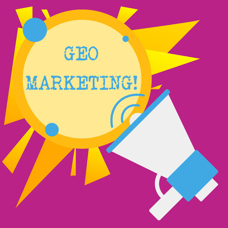 Writing note showing Geo Marketing. Business concept for the geolocated marketing techniques to get new clients SpeakingTrumpet Empty Round Stroked Speech Text Balloon Announcement