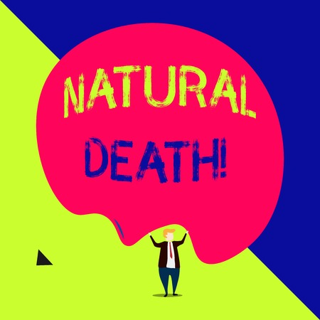 Handwriting text Natural Death. Conceptual photo occurring in the course of nature and from natural causes
