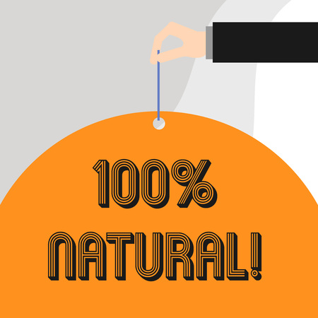 Text sign showing 100 Percent Natural. Business photo showcasing does not contain artificial ingredients or preservatives