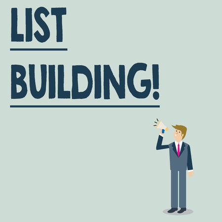 Conceptual hand writing showing List Building. Concept meaning database of showing you can contact with your marketing message Businessman Looking Up, Holding and Talking on Megaphone