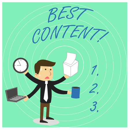 Handwriting text Best Content. Conceptual photo Information and experiences that are directed to the audience Stressed Out Male Employee Manager Many Armed Multitasking Meet Deadline