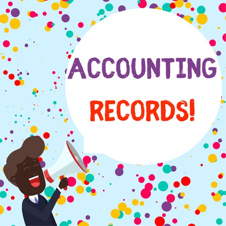 Writing note showing Accounting Records. Business concept for Manual or computerized records of assets and liabilities Young Man Shouting in Megaphone Floating Round Speech Bubble