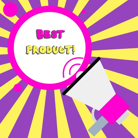 Conceptual hand writing showing Best Product. Concept meaning very popular and a large quantity of it has been sold Speaking Trumpet Round Stroked Speech Text Balloon Announcement