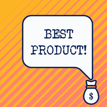 Word writing text Best Product. Business photo showcasing very popular and a large quantity of it has been sold Bag pocket of thousand dollars money with big speaking bubble on its top