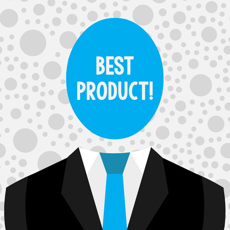 Conceptual hand writing showing Best Product. Concept meaning very popular and a large quantity of it has been sold Symbolic Drawing Figure of Man Formal Suit Oval Faceles Head