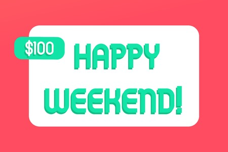 Writing note showing Happy Weekend. Business concept for wishing someone to have a blissful weekend or holiday Rectangular Text Box Copy Space with Green dolar Label Attached