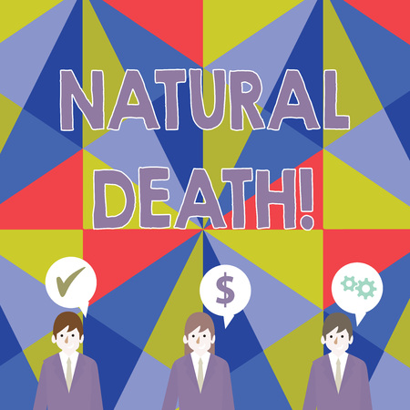 Handwriting text Natural Death. Conceptual photo occurring in the course of nature and from natural causes Businessmen Each has their Own Speech Bubble with Optimization Cost Icons