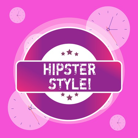 Conceptual hand writing showing Hipster Style. Concept meaning Fashion choices and music interests fall outside the majority Colored Round Shape Label Stars Rectangular Text Box Award