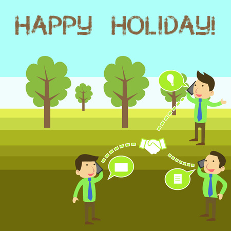 Conceptual hand writing showing Happy Holiday. Concept meaning a greeting or farewell before a holiday season begins Businessmen Coworker Conference Call Discussion Mobile Phone
