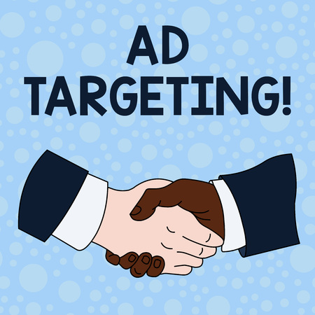 Handwriting text writing Ad Targeting. Conceptual photo target the most receptive audiences with certain traits Hand Shake Multiracial Male Business Partners Colleagues Formal Shirt Suit
