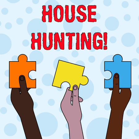 Handwriting text writing House Hunting. Conceptual photo the act of searching or looking for a house to buy or rent Three Colored Empty Jigsaw Puzzle Pieces Held in Different People Hands