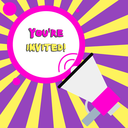 Conceptual hand writing showing You Re Invited. Concept meaning You are happily encouraged to attend and event or a party Speaking Trumpet Round Stroked Speech Text Balloon Announcement Stock Photo