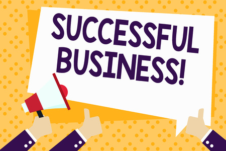 Writing note showing Successful Business. Business concept for Achievement of goals within a specified period of time Hand Holding Megaphone and Gesturing Thumbs Up Text Balloon