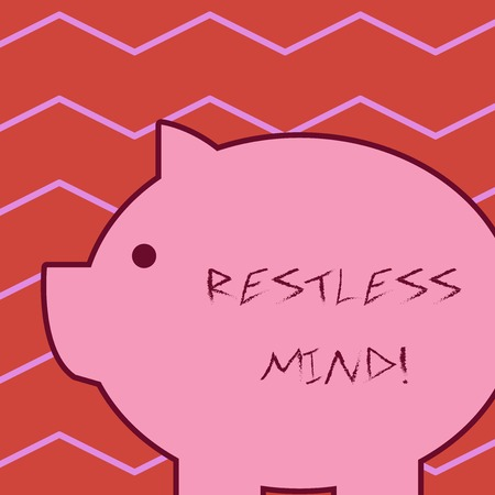 Word writing text Restless Mind. Business photo showcasing A demonstrating who overthinks Inability to remain at rest Uneasy Fat huge pink pig plump like piggy bank with sharp ear and small round eye