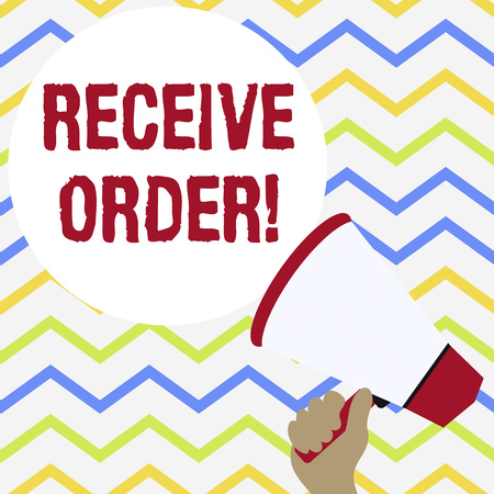 Conceptual hand writing showing Receive Order. Concept meaning delivered and receive goods or services under specified terms Hand Holding Loudhailer Speech Text Balloon Announcement New