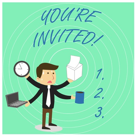 Handwriting text You Re Invited. Conceptual photo You are happily encouraged to attend and event or a party Stressed Out Male Employee Manager Many Armed Multitasking Meet Deadline