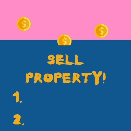 Writing note showing Sell Property. Business concept for Accepting an offer of money in return for the property Three gold coins value thousand dollars one bounce to piggy bank