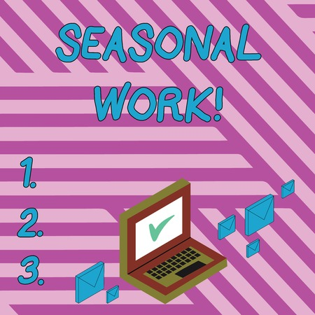 Handwriting text writing Seasonal Work. Conceptual photo Temporary employment which the workload occurs certain season Color Mail Envelopes around Laptop with Check Mark icon on Monitor Screen