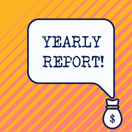 Word writing text Yearly Report. Business photo showcasing Financial summary of a company s is activities during the year Bag pocket of thousand dollars money with big speaking bubble on its top Foto de archivo - 123758207