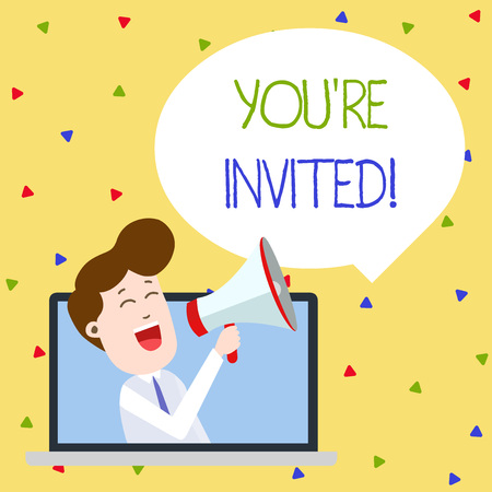 Word writing text You Re Invited. Business photo showcasing You are happily encouraged to attend and event or a party Man Speaking Through Laptop into Loudhailer Blank Speech Bubble Announce