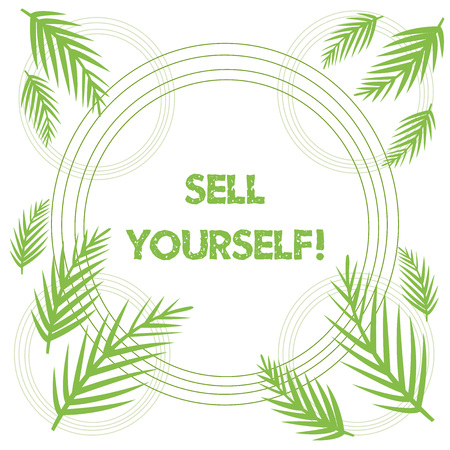 Conceptual hand writing showing Sell Yourself. Concept meaning to make yourself seem impressive or notable to other showing Tropical Leaves Overlapping Concentric Circles Isolated 免版税图像