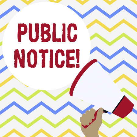 Conceptual hand writing showing Public Notice. Concept meaning Announcements widely disseminated through broadcast media Hand Holding Loudhailer Speech Text Balloon Announcement New