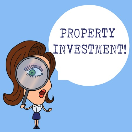 Writing note showing Property Investment. Business concept for Asset purchased and held primarily for its future income Woman Looking Trough Magnifying Glass Big Eye Blank Round Speech Bubble